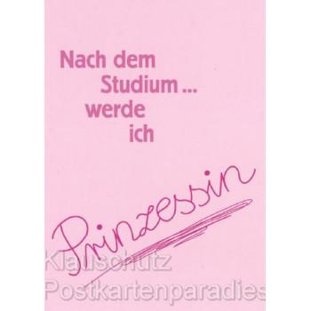 Sprüchekarte - Nach dem Studium ... werde ich Prinzessin