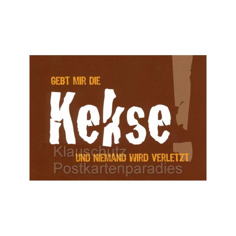 Sprüche Postkarte: Gebt mir die Kekse und niemand wird verletzt!