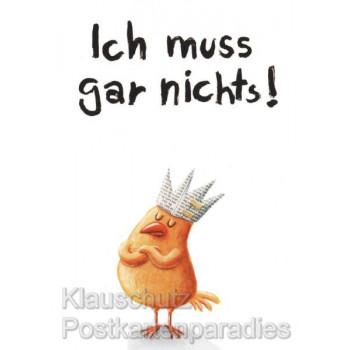 Ich muss gar nichts! - Comic Postkarte Vogel