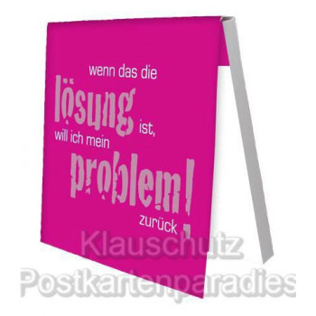 Gute Laune Klebezettel / Haftzettel Block von Rannenberg - Wenn das die Lösung ist, will ich mein Problem zurück!