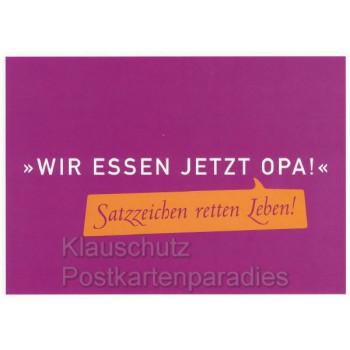 Postkarte von SkoKo - Satzzeichen retten Leben! Wir essen jetzt Opa!