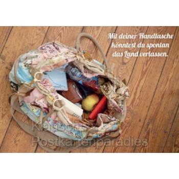 Sprüchekarte: Mit deiner Handtasche könntest du spontan das Land verlassen.