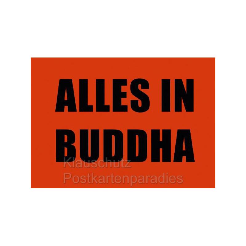 Postkarte Sprüchekarten -  Alles in Buddha