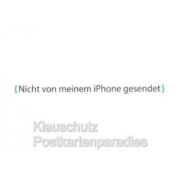 Nicht von meinem iPhone gesendet - Lustige Sprüche Postkarte