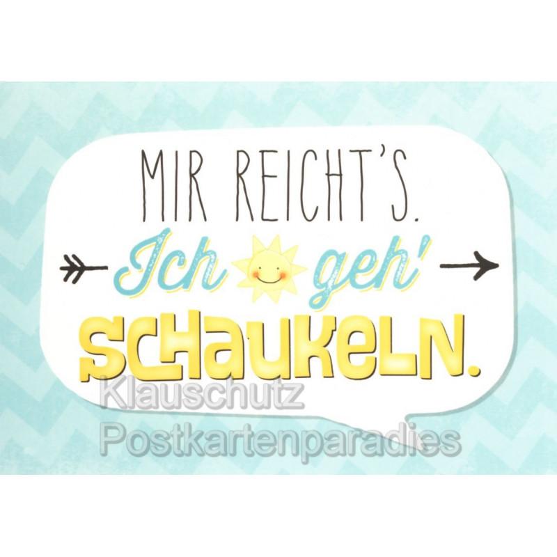 Mir reicht`s. Ich geh schaukeln - Sprüche Postkarte von Rannenberg