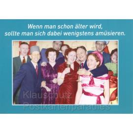 Älter werden und sich dabei amüsieren | Lustige Sprüche Postkarte von Discordia