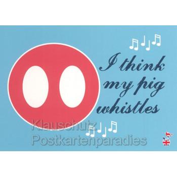 My Pig Whistles - DEnglish Sprüche Postkarte von Mainspatzen