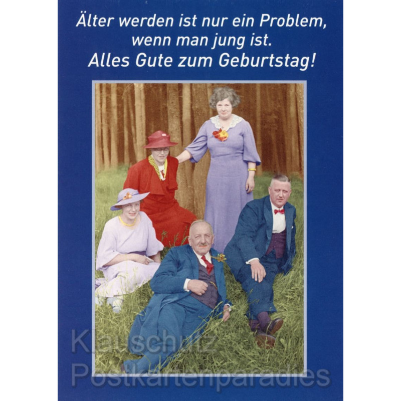 Älter werden ist ein Problem ... Geburtstagskarte Postkarte