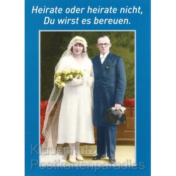 Heirate oder heirate nicht, Du wirst es bereuen | Lustige Foto Hochzeitskarte