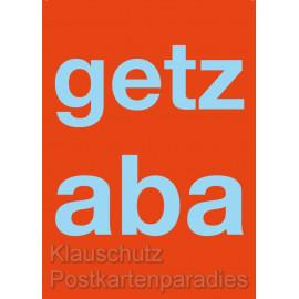 Getz aba | Lustige Ruhrpott Sprüchekarten von Cityproducts