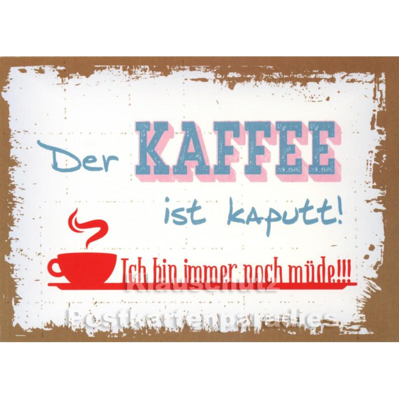 Sprüchekarte  von Rannenberg| Der Kaffee ist kaputt