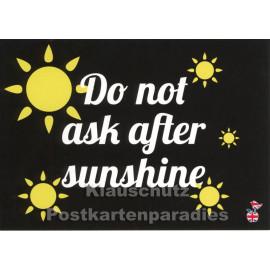 Do Not Ask After Sunshine - Denglisch Sprüche Postkarte