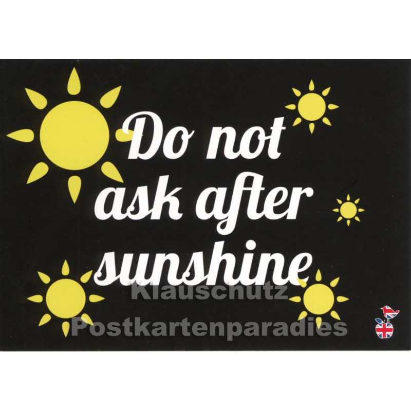 Do Not Ask After Sunshine - Denglisch Sprüche Postkarte