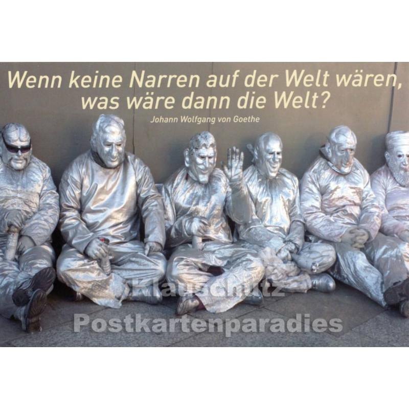 Wenn keine Narren auf der Welt wären - Goethe Zitat Postkarte