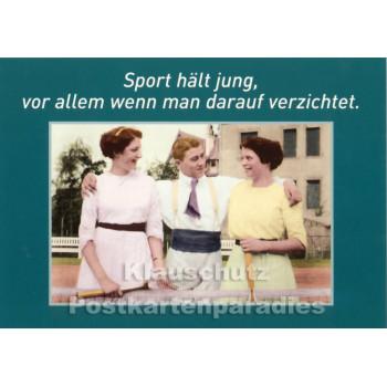 Postkarte: Sport hält jung, vor allem wenn man darauf verzichtet | Sprüchekarte