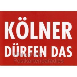 Kölner dürfen das - Witzige Köln Postkarte von Cityproducts