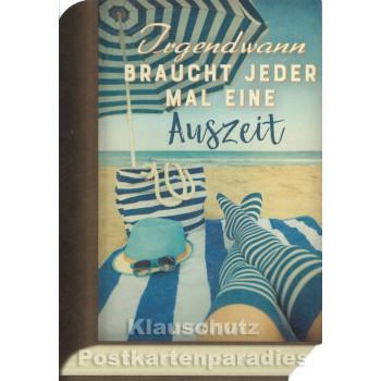 Bookcard - Irgendwann braucht jeder mal eine Auszeit | Postkarte