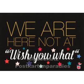 Wish you what | Sprüche Postkarte