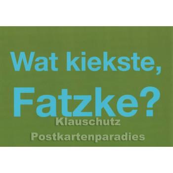 Postkarte Berlin | Wat kiekste, Fatzke?
