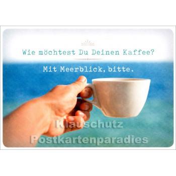 Kaffee mit Meerblick - Sprüche Postkarte