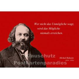 Bakunin | Zitat Postkarte - Das Unmögliche