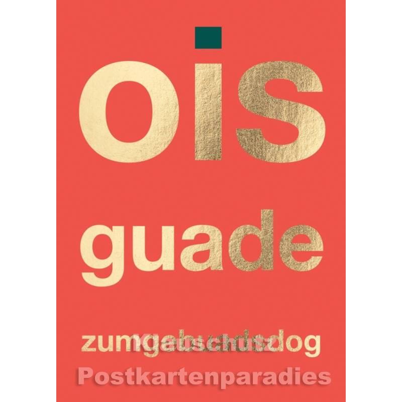 Geburtstagskarte | Ois Guade zum Gebuadsdog