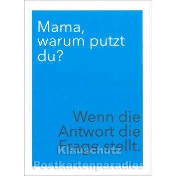 Warum putzt du | Sprüche Postkarte