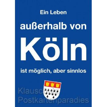 Ein Leben außerhalb von Köln - Witzge kölsche Postkarte