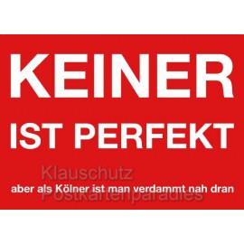 Keiner ist perfekt - Witzige Köln Postkarte von Cityproducts