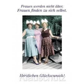 Frauen werden nicht äler, Frauen finden zu sich selbst. | Doppelkarte zum Geburtstag
