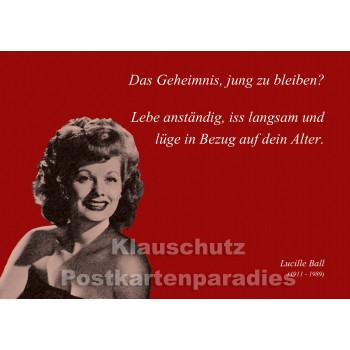 Lucille Ball Zitat Postkarte vom Postkartenparadies - Das Geheimnis, jung zu bleiben?