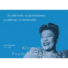Ella Fitzgerald Zitat Postkarte vom Postkartenparadies - Es zählt nicht, wo du herkommst