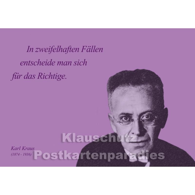 Karl Kraus Zitat Postkarte vom Postkartenparadies - In zweifelhaften Fällen entscheide man sich für das Richtige.