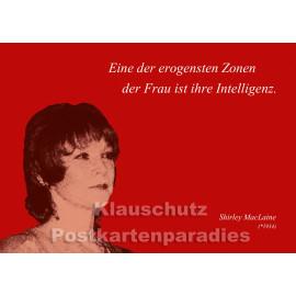 Eine der erogensten Zonen der Frau ist ihre Intelligenz. | Shirley MacLaine Zitat Postkarte vom Postkartenparadies