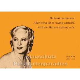 Mae West Zitat Postkarte vom Postkartenparadies | Du lebst nur einmal.