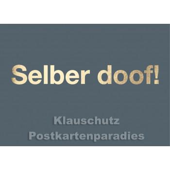 Goldfarbene Sprüche Postkarte von Cityproducts - Selber doof!