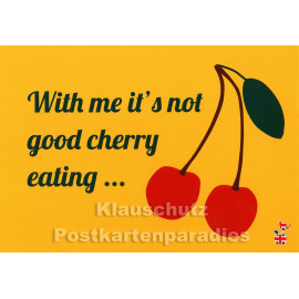 Not good cherry eating | Denglish Sprüche Postkarte von Discordia / Mainspatzen