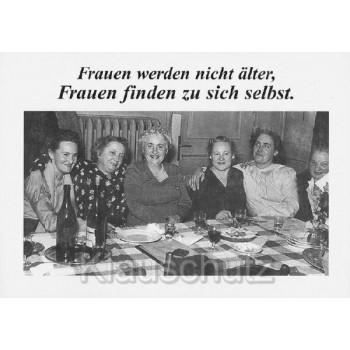 Frauen werden nicht älter - Lustige Sprüche Postkarte und Geburtstagskarte