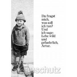 Lebe wild und gefährlich - Artur Sprüche Postkarte