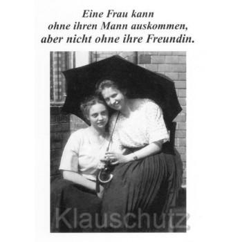 Aber nicht ohne ihre Freundin - Frauen Sprüche Postkarte von Discordia