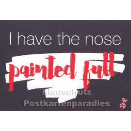 I have the nose painted full | Mainspatzen Denglish Karte