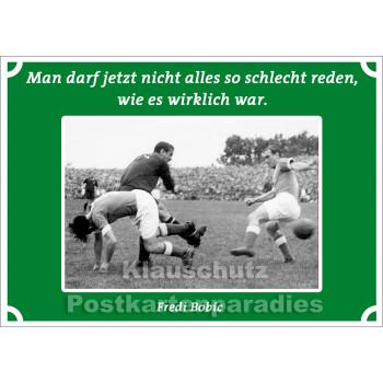 Postkarten Fußball -  Man darf jetzt nicht alles so schlecht reden, wie es wirklich war.  Fredi Bobic
