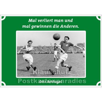 Postkartenparadies Postkarte Fußball: Mal verliert man und mal gewinnen die Anderen. Otto Rehhagel