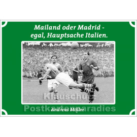 Postkartenparadies Postkarte Fußball: Mailand oder Madrid - egal, Hauptsache Italien. Andreas Möller
