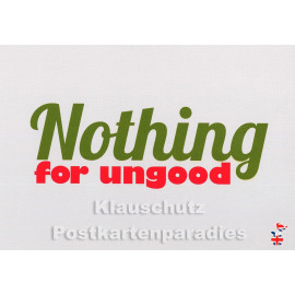 Nothing for ungood | Mainspatzen DEnglish Postkarte