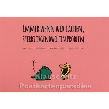 Immer wenn wir lachen, stirbt irgendwo ein Problem. | Rannenberg Sprüche Postkarte