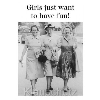 Girls just want to have fun - Lustige sw Foto Sprüchekarte von Discordia
