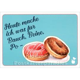 Lustige Mainspatzen Postkarte: Heute mache ich was für Bauch, Beine, Po ... mit Donuts