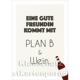 Eine gute Freundin kommt mit Plan B & Wein. | Discordia Sprüche Postkarte