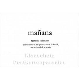 Wortschatzkarte | Manana | Spanisch | unbestimmter Zeitpunkt in der Zukunft, wahrscheinlich aber nie